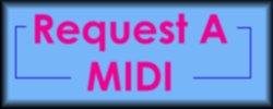 REQUEST A MIDI